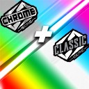 CHROME + CLASSIC series